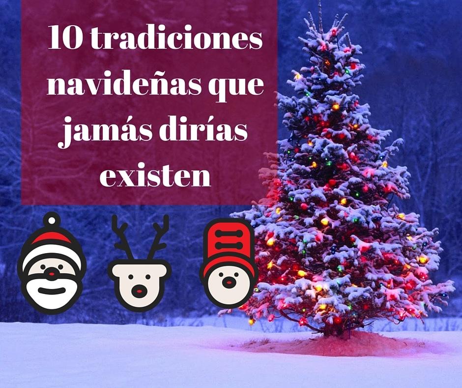 las tradiciones navideñas más extrañas del mundo